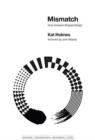 Image for Mismatch  : how inclusion shapes design