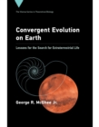 Image for Convergent Evolution on Earth : Lessons for the Search for Extraterrestrial Life