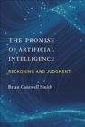 Image for The promise of artificial intelligence  : reckoning and judgment