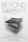 Image for Beyond the Valley : How Innovators around the World are Overcoming Inequality and Creating the Technologies of Tomorrow