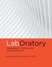 Image for LabOratory : Speaking of Science and Its Architecture