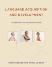 Image for Language Acquisition and Development : A Generative Introduction