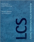 Image for Architects of the Information Society : Thirty-five Years of the Laboratory for Computer Science at MIT