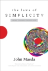 Image for The laws of simplicity  : design, technology, business, life