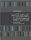 Image for The global genome  : biotechnology, politics, and culture