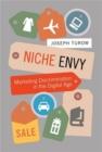 Image for Niche envy  : marketing discrimination in the digital age