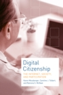 Image for Digital citizenship: the Internet, society, and participation