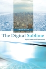 Image for The digital sublime: myth, power, and cyberspace