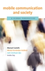 Image for Mobile Communication and Society: A Global Perspective