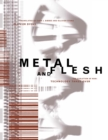 Image for Metal and flesh: the evolution of man : technology takes over
