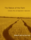 Image for The nature of the farm: contracts, risk, and organization in agriculture