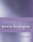 Image for Media ecologies: materialist energies in art and technoculture