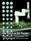Image for The robot in the garden: telerobotics and telepistemology in the age of the Internet