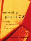 Image for New media poetics: contexts, technotexts, and theories