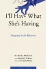 Image for I'll Have What She's Having: Mapping Social Behavior