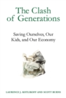 Image for The clash of generations: saving ourselves, our kids, and our economy