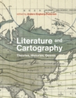 Image for Literature and cartography: theories, historiesm genres