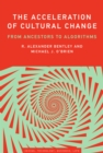 Image for The acceleration of cultural change: from ancestors to algorithms