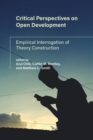 Image for Critical Perspectives on Open Development: Empirical Interrogation of Theory Construction