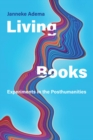 Image for Living Books: Experiments in the Posthumanities