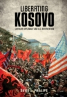 Image for Liberating Kosovo  : coercive diplomacy and U.S. intervention