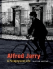 Image for Alfred Jarry  : a pataphysical life