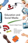 Image for Education and social media  : toward a digital future