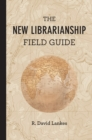 Image for The New Librarianship Field Guide