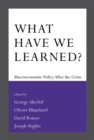 Image for What have we learned?  : macroeconomic policy after the crisis