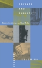 Image for Privacy and publicity  : modern architecture as mass media