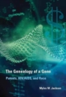 Image for The Genealogy of a Gene : Patents, HIV/AIDS, and Race