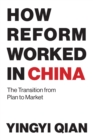 Image for How reform worked in China  : the transition from plan to market