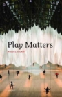 Image for Play matters