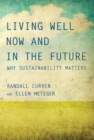 Image for Living well now and in the future  : why sustainability matters