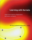 Image for Learning with Kernels : Support Vector Machines, Regularization, Optimization, and Beyond