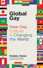 Image for Global gay  : how gay culture is changing the world