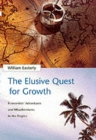 Image for The Elusive Quest for Growth : Economists' Adventures and Misadventures in the Tropics