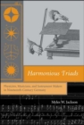 Image for Harmonious triads  : physicists, musicians, and instrument makers in ninteenth-century Germany