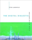 Image for The digital dialectic  : new essays on new media
