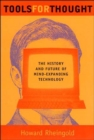 Image for Tools for thought  : the history and future of mind-expanding technology