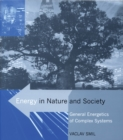 Image for Energy in nature and society  : general energetics of complex systems