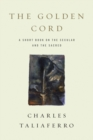 Image for The golden cord  : a short book on the secular and the sacred