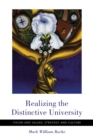 Image for Realizing the Distinctive University: Vision and Values, Strategy and Culture