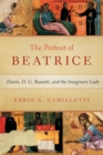 Image for Portrait of Beatrice : Dante, D. G. Rossetti, and the Imaginary Lady
