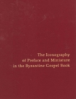 Image for Iconography of Preface and Miniature in the Byzantine Gospel Book