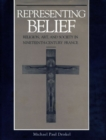 Image for Representing Belief : Religion, Art, and Society in Nineteenth-Century France