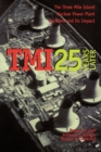 Image for TMI 25 Years Later : The Three Mile Island Nuclear Power Plant Accident and Its Impact