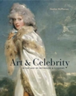 Image for Art and Celebrity in the Age of Reynolds and Siddons