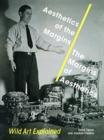 Image for Aesthetics of the margins/the margins of aesthetics  : wild art explained