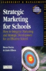 Image for Strategic marketing for schools  : how to harmonise marketing and strategic development for an effective school